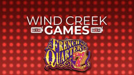 Wind Creek Games - French Quarter 7's