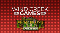 Wind Creek Games - Machine FREE Spin